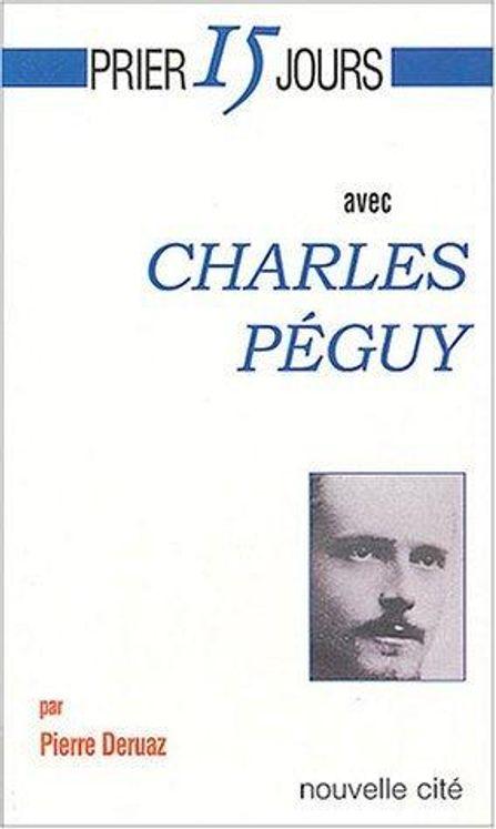 Prier 15 jours avec Charles Péguy