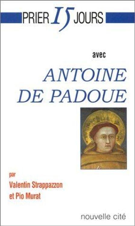 Prier 15 jours avec Antoine de Padoue