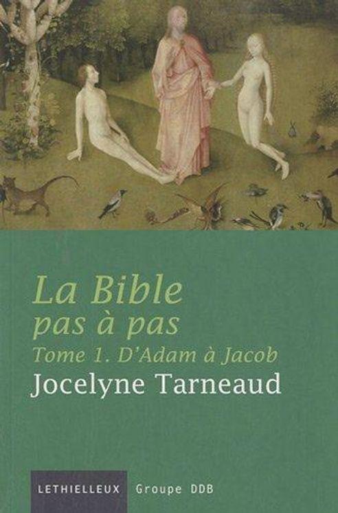 La Bible pas à pas - Tome 1