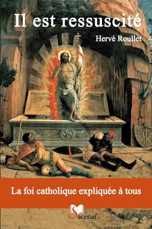 Il est ressuscité - La foi catholique expliquée à tous