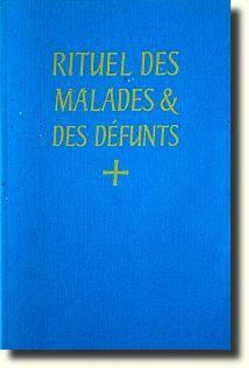Rituel des malades & des défunts - A l'usage de l'Abbaye Saint-Pierre de Solesmes, O.S.B