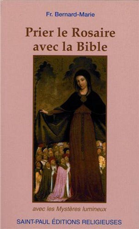 Prier le Rosaire avec la Bible (nouvelle édition)