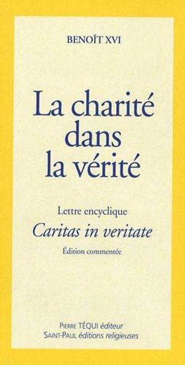 La charité dans la vérité - Caritas in veritate (gros caractères)