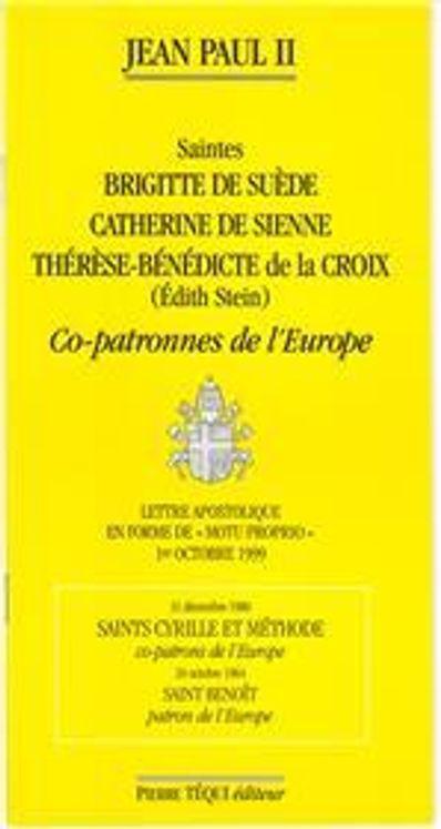 Saintes Brigitte de Suède, Catherine de Sienne, Thérèse- Bénédicte de la Croix - Co-patrones de l´Europe