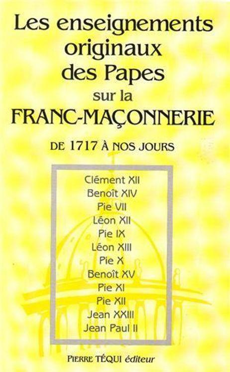 Les enseignements originaux des Papes sur la Franc Maçonnerie