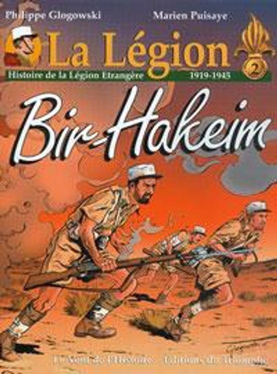 Histoire de la Légion Etrangère (1919-1945) - Bir-Hakeim - BD