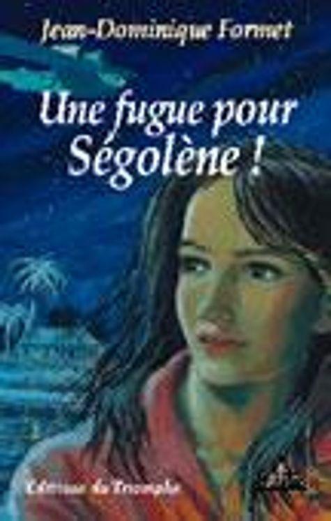 Ségolène 01 - Une fugue pour Ségolène !