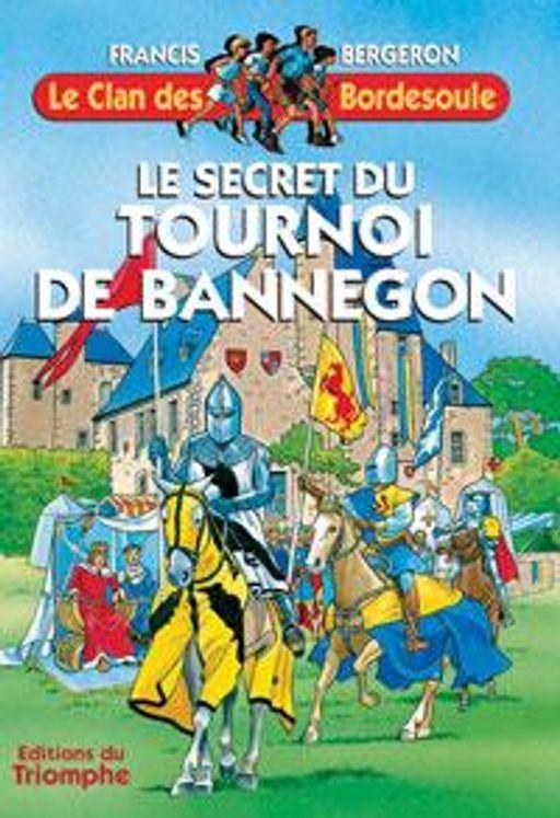 Le Clan des Bordesoule 17 - Le secret du tournoi de Bannegon