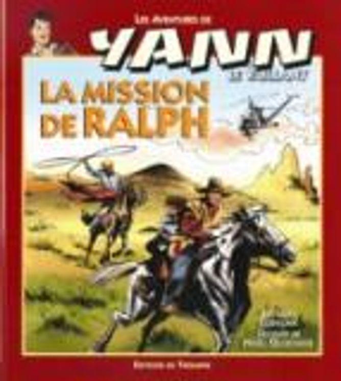 Yann le Vaillant 05 - La mission de Ralph BD