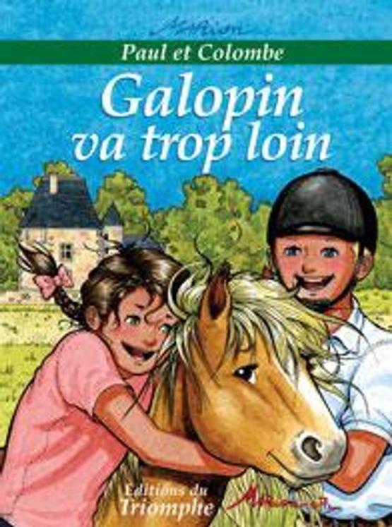 Paul et Colombe 06 - Galopin va trop loin
