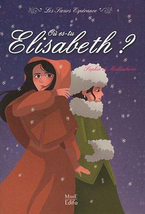 Les Soeurs Espérance 2 - Où es-tu Elisabeth ?