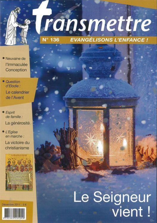 Revue Transmettre évangélisons l´enfance ! - Le Seigneur vient ! N°136 Décembre 2011
