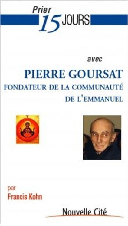 Prier 15 jours avec Pierre Goursat