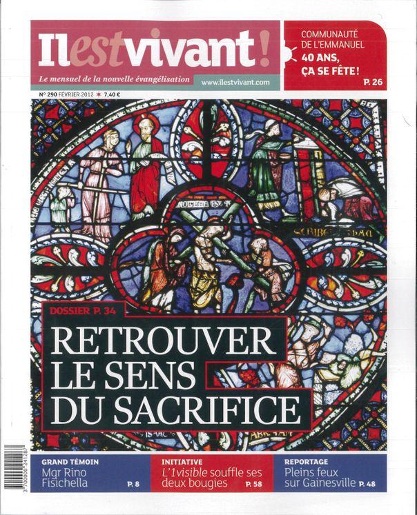 N°290 - Il est vivant Nouvelle formule - Février 2012 - Retrouver le sens du sacrifice