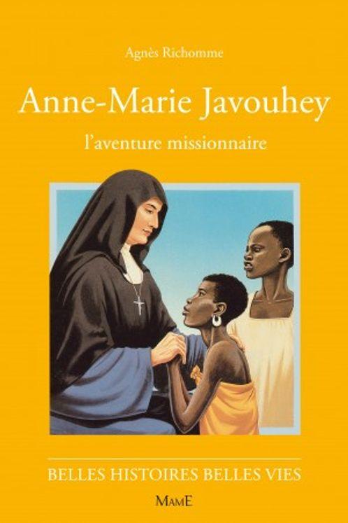 Anne-Marie Javouhey - Belles histoires Belles vies