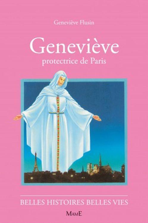 Geneviève Protectrice de Paris - Belles histoires Belles vies