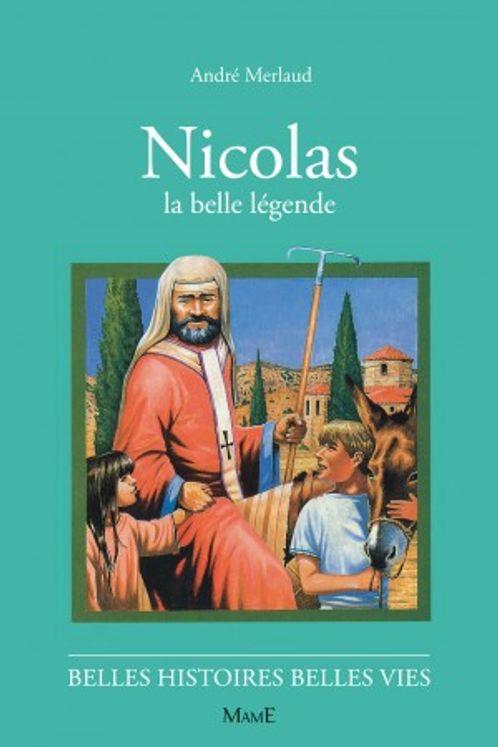 Nicolas la belle légende - Belles histoires belles vies