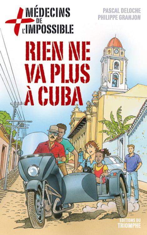 Médecins de l'impossible 03 - Rien ne va plus à Cuba
