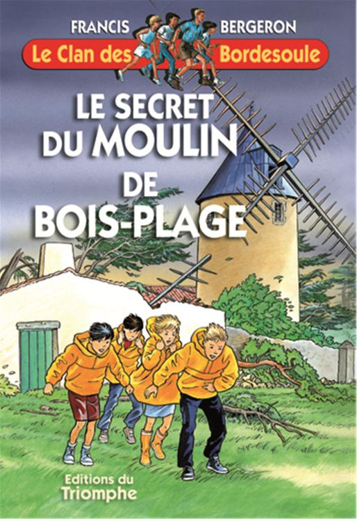 Le Clan des Bordesoule 12 - Le Secret du Moulin de Bois Plage