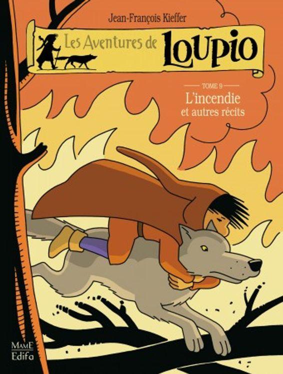 Les Aventures de Loupio Tome 9 - L´incendie et autres récits