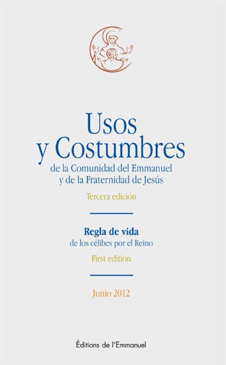Usos et Costumbres de la Comunidad del Emmanuel y de la Fraternidad de Jésus