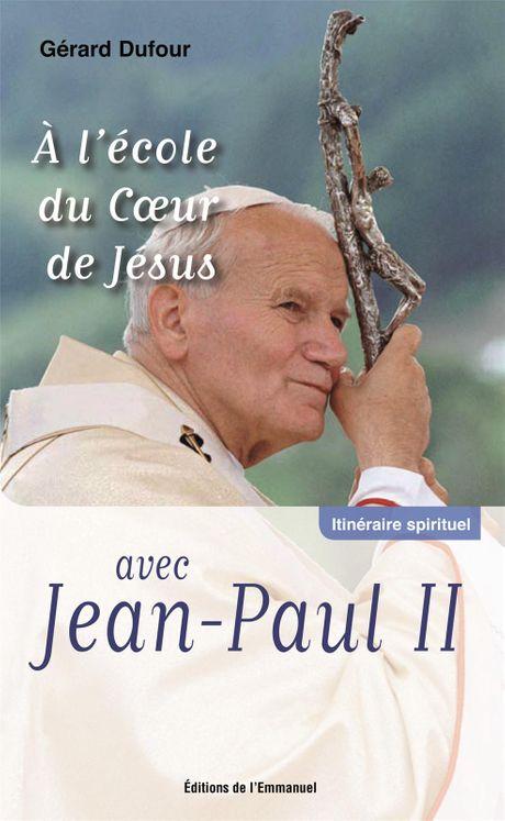 À l'école du Coeur de Jésus avec Jean-Paul II