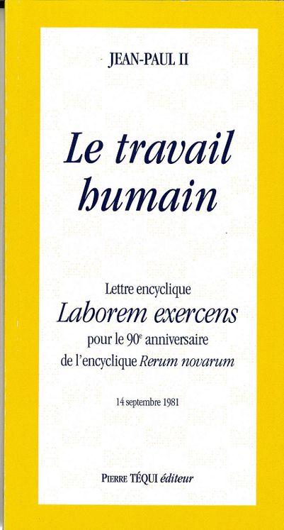 Lettre encyclique Laborem Exercens - Le Travail Humain