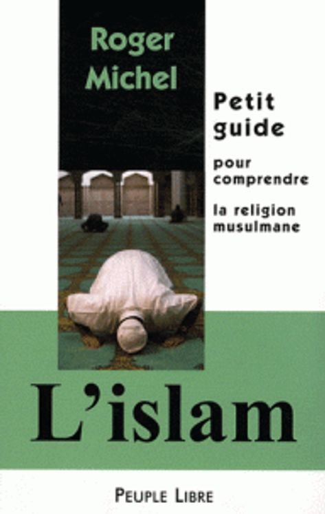 L´islam : petit guide pour comprendre la religion musulmane