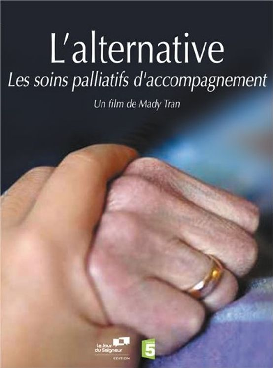 L´ alternative. Euthanasie ou soins palliatifs DVD