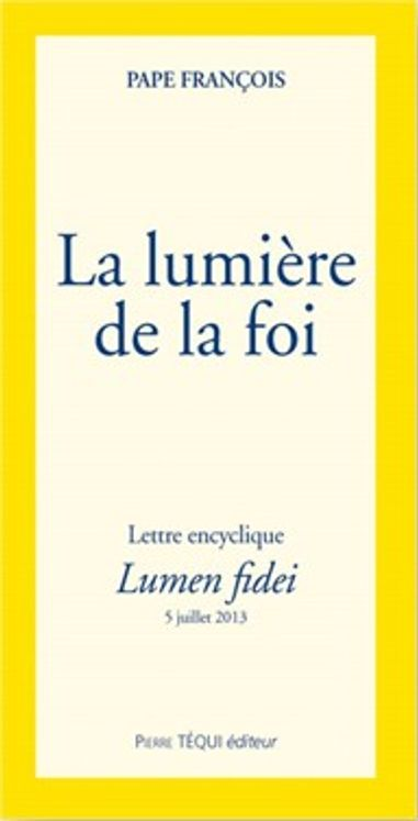 La lumière de la foi - Lumen Fidei