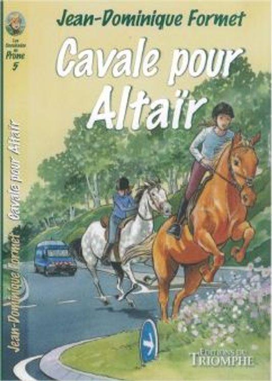 Les cavalcades de Prune 5 - Cavale pour Altaïr