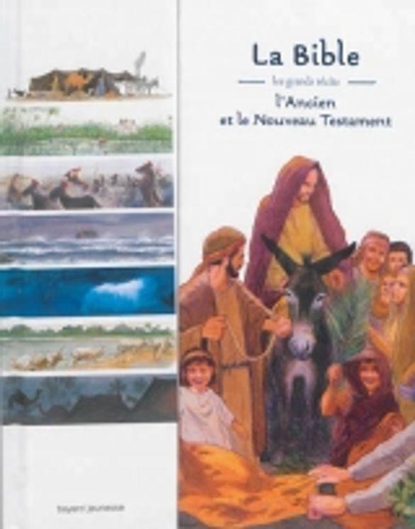 La Bible Les grands récits -  L´ancien et le nouveau testaments