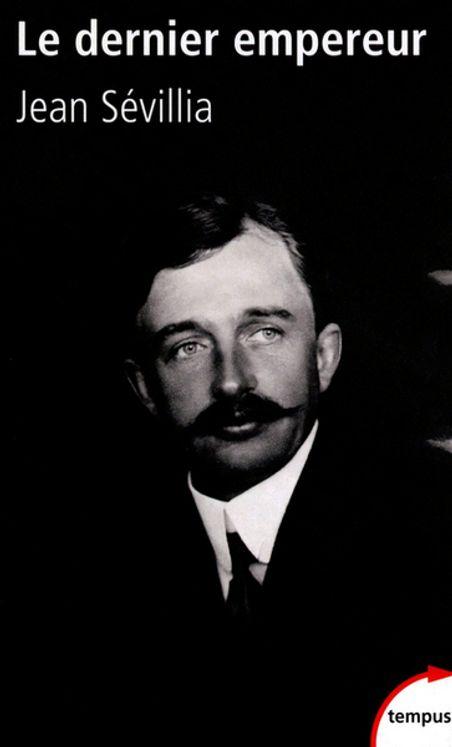 Le dernier empereur, Charles d´Autriche 1887-1922
