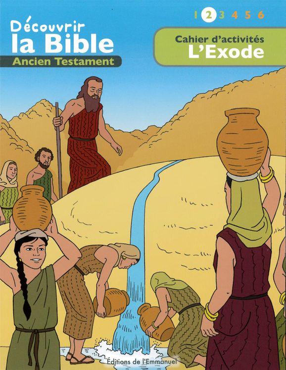 Cahier d'activités - Découvrir la Bible  -  Ancien Testament  L´Exode Volume 2