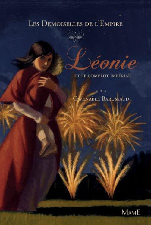 Léonie et le complot impérial -  Les Demoiselles de l´Empire Tome 3