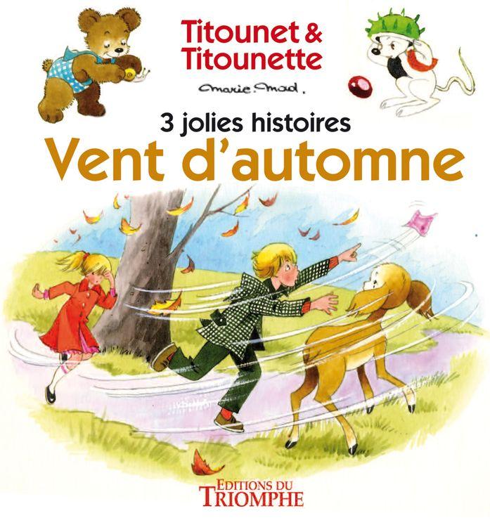 Vent d´automne - 3 jolies histoires de Titounet et Titounette