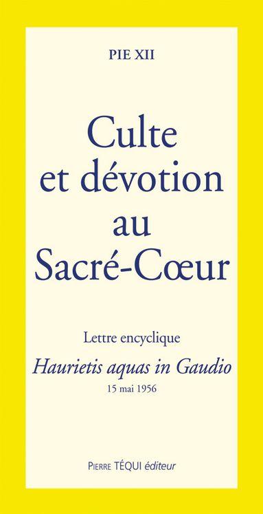 Culte et dévotion au Sacré-Coeur - Haurietis aquas in gaudio