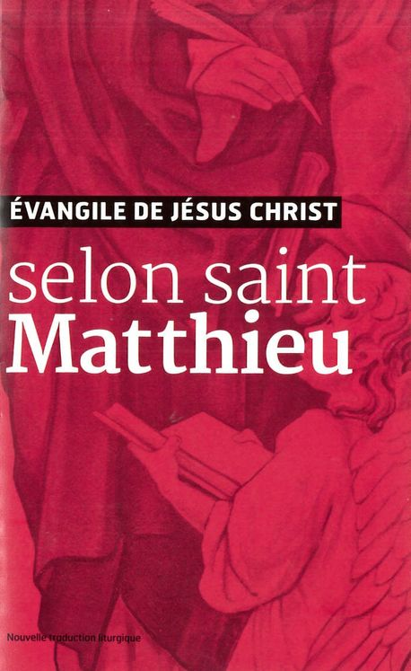 Evangile de Jésus Christ - Selon Saint Matthieu - Nouvelle Traduction AELF