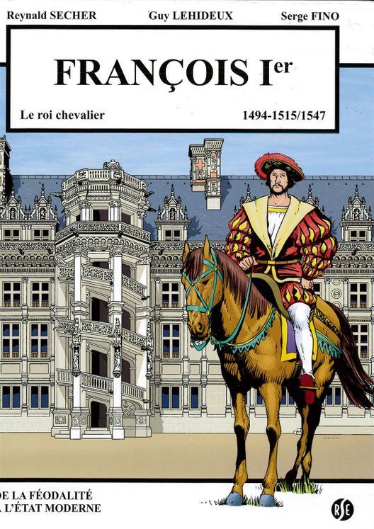 François 1er - le roi chevalier - Blois Volume 2