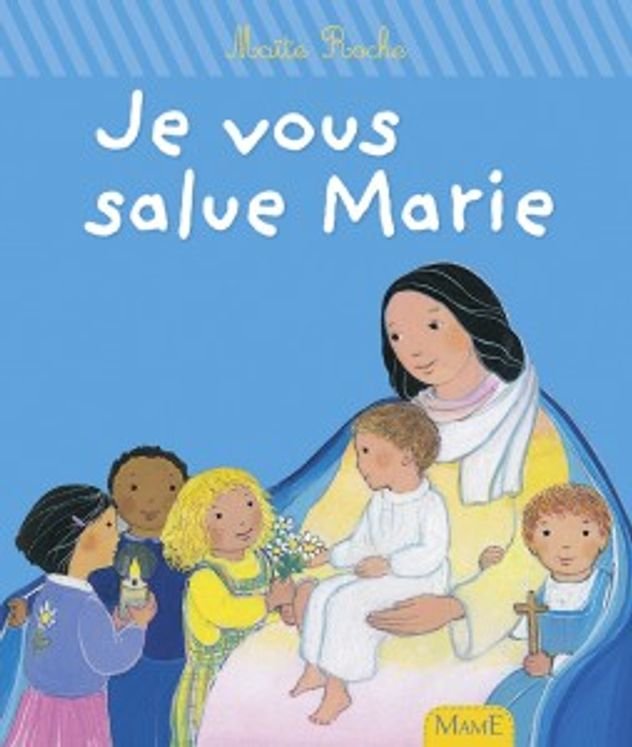 Je vous salue Marie  Premiers pas dans la foi
