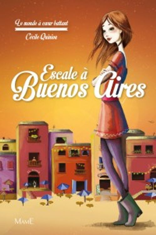 Le monde à coeur battant Tome 2 - Escale à  Buenos Aires