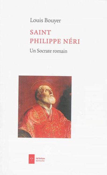 Saint Philippe Néri,  un Socrate romain