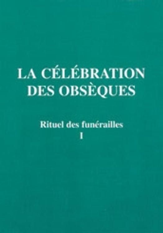 Rituel des funérailles  1 - Célébration des obsèques