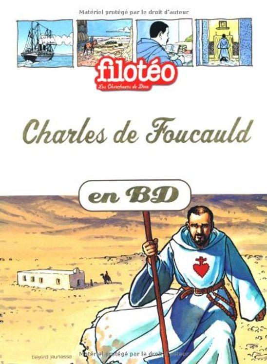 Les Chercheurs de Dieu 13 - Charles de Foucauld