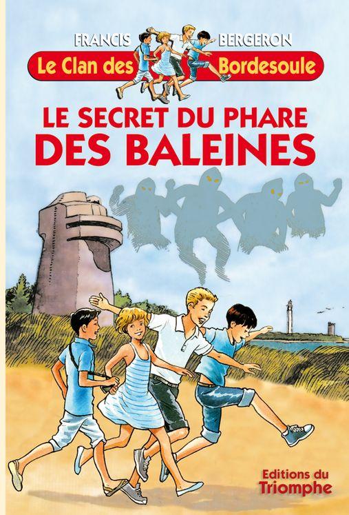 Le Clan des Bordesoule 05 - Le secret du phare des Baleines