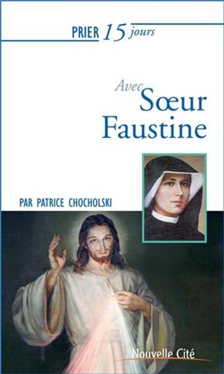 Prier 15 jours avec soeur Faustine  Nouvelle édition