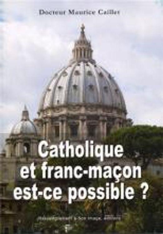 Catholique et franc-macon est-ce possible ?