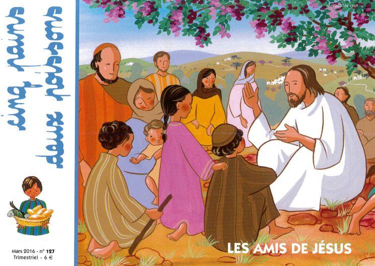 Cinq pains deux poissons 127 - Les amis de Jésus