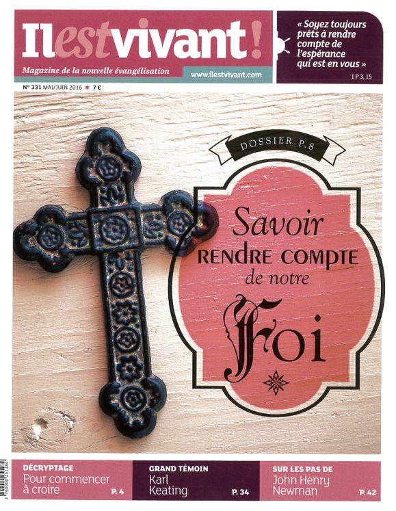 N°331 -  Il est Vivant Mai/Juin 2016 - Savoir rendre compte de notre Foi