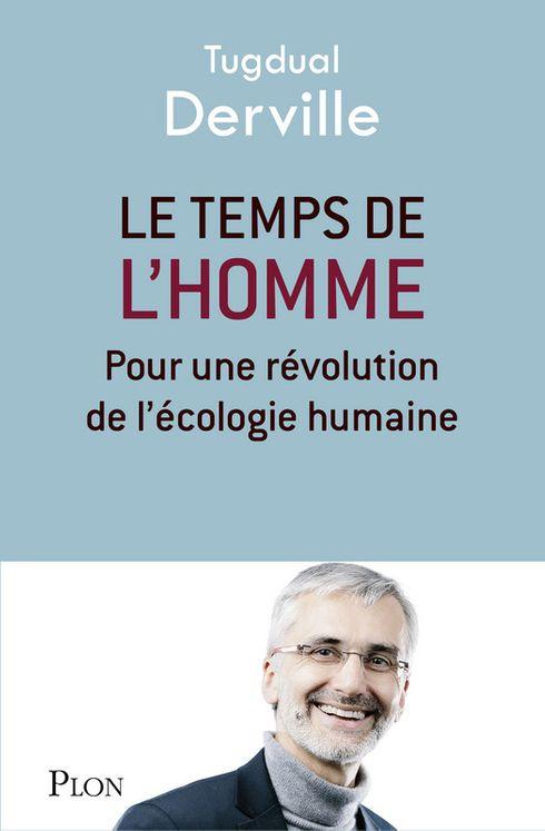 Le temps de l´homme, pour une révolution de l´écologie humaine